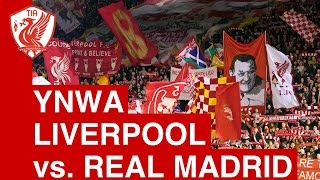 Liverpool v Real Madrid (Champions League) You'll Never Walk Alone