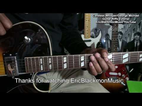 How To Play CARELESS WHISPER Guitar Riffs George Michael Tribute Tutorial EricBlackmonMusicHD
