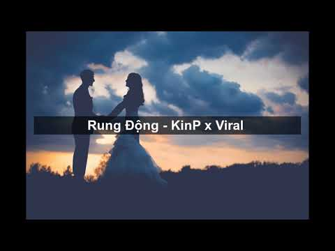Rung động - KinP x Viral | Video lyrics | An Viral Official