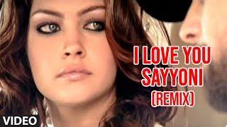 I Love You Sayyoni- Remix (Aap Ka Suroor)   Himesh Reshammiya