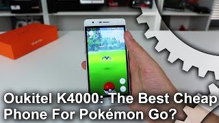 The Best Cheap Phone For Pokémon Go - Oukitel K4000?