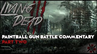 Paintball Gun Battle Commentary Part 2 Living Dead III Woodsball Scenario