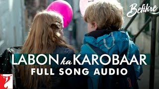 Labon Ka Karobaar - Full Song Audio | Befikre | Papon | Vishal and Shekhar