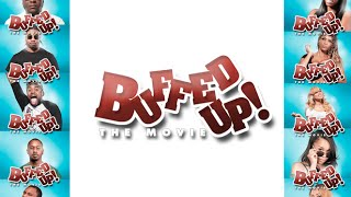 Buffed Up The Movie (Official Movie Trailer)