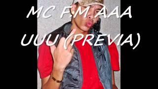 MC F.M AAA UUU (PREVIA)