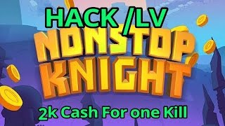 NONSTOP KNIGHTS HACK MONEY AND ALL OTHER THINKS YEHA