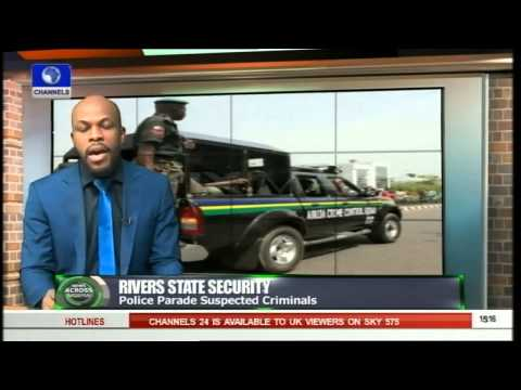 News Across Nigeria: Rivers Police Parade Suspected Criminals