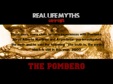 REAL LIFE: Cryptids - The Pombero