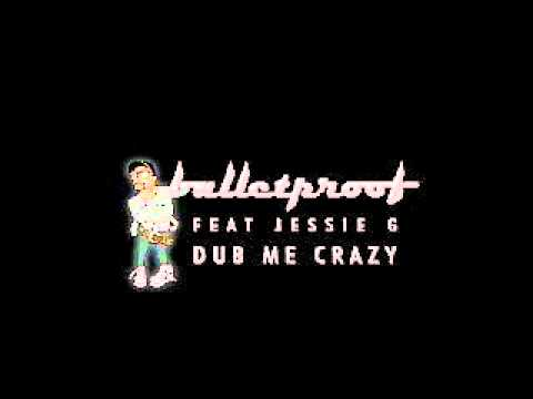Bulletproof Ft Jessie G -Dub me crazy(LYRICS)