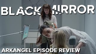 Arkangel - Episode Review || BLACK MIRROR