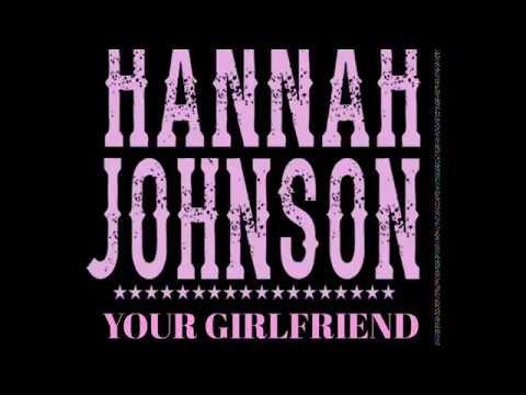 Hannah Johnson - Your Girlfriend Hates Me