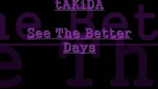 Watch Takida See The Better Days video