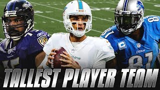 TALLEST PLAYER TEAM! CALVIN JOHNSON, BROCK OSWEILER, & MORE! Madden 19 Ultimate Team