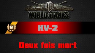 World of Tanks - KV-2 - Deux fois mort