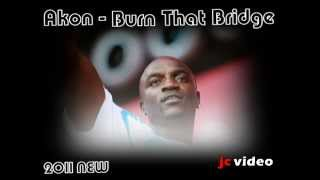 Watch Akon Burn That Bridge video