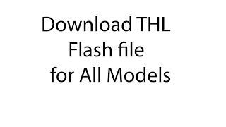 Download Thl Flash file for All Models