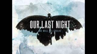 Watch Our Last Night We Will All Evolve video