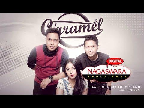 Download Caramel - Saat Coba Meraih Cintamu  Radio Release Mp4 baru
