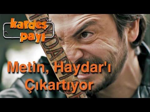 Kardeş Payı  13.Bölüm - Metin Haydar'ı Çıkartıyor