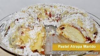 PASTEL ATRAPA MARIDO -  RECETA FACIL - Catch A Husband Cake