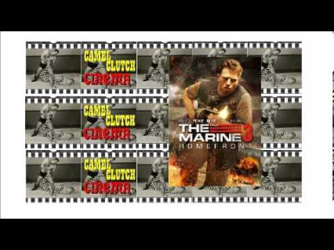 Camel Clutch Cinema #34 - The Marine 3: Homefront