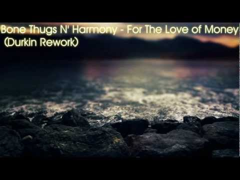 Bone Thugs N' Harmony - Foe tha love of $ (Durkin Rework)