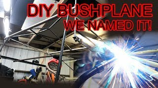 DIY Bushplane Build Part 2, We Named It!: Project Rockhopper