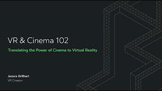 Oculus Connect 4 | Translating the Power of Cinema to VR