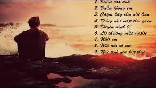 """Top Nhạc Ballad Buồn  """"HAY ĐỪNG HỎI"""""""