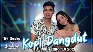 Download lagu New Pallapa  |Tri Suaka Feat Lala Widi | Kopi Dangdut | Album Terkoplo terbaru 2021