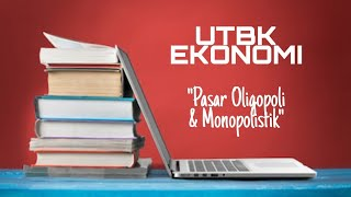 Pembahasan Soal SBMPTN Ekonomi 2018 HOTS, Sukses UTBK Ekonomi 2020, Pasar Oligopoli Monopolistik