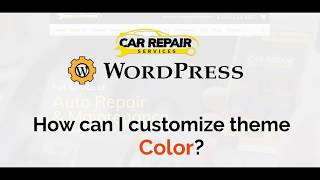 How can I Customize theme color for Car Repair WordPress theme?