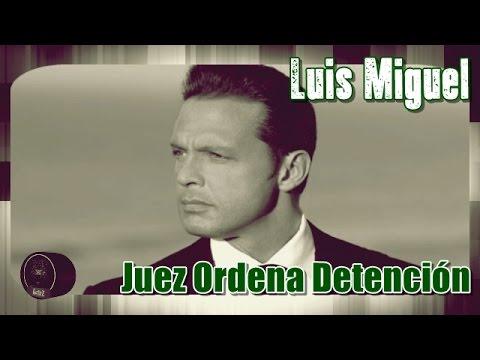 Orden de detención contra el cantante Luis Miguel