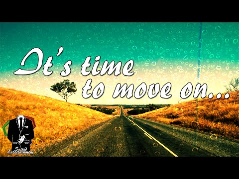 It's Time to Move On... - Suited Entertainment Trailer