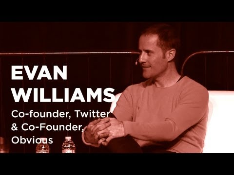 - Startups - Evan Williams Co-founder, Twitter & Co-Founder, Obvious #E345