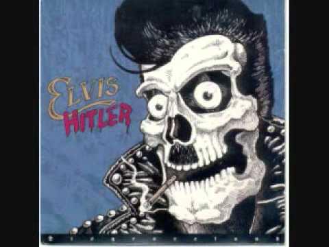 ELVIS HITLER I LOVE YOUR GUTS