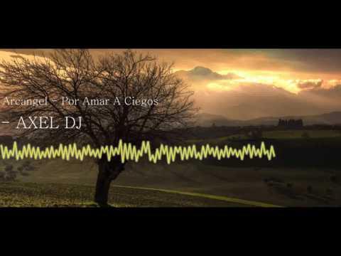 download lagu Arcangel -  Por Amar A Ciegas  REMIX 2017   - Axel DJ gratis