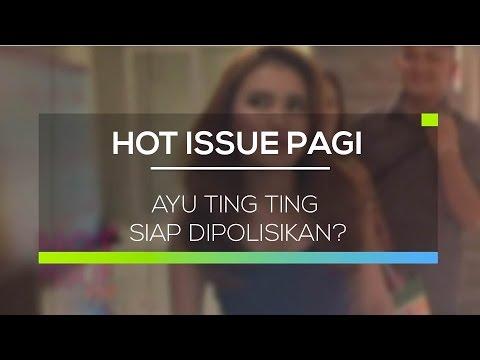 download lagu Ayu Ting Ting Siap Dipolisikan - Hot Iss gratis