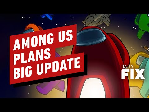 Among Us Plans Big Update - IGN Daily Fix