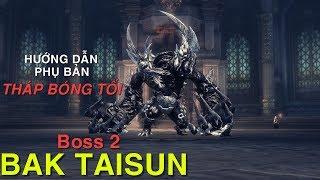 Hướng dẫn Boss 2 Tháp Bóng Tối: Bak Taisun