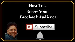 How To Grow Your Facebook Audience