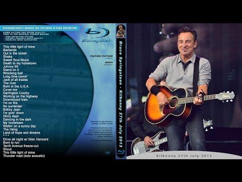 Bruce Springsteen - Kilkenny 27.7.2013 full show multicam