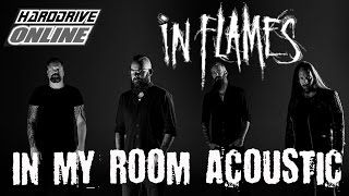 IN FLAMES performs IN MY ROOM acoustic