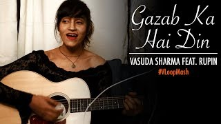 Gazab Ka Hai Din - Vasuda Sharma feat. Rupin | Valentines Day Special | #VLoopMash