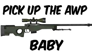 Have No Fear Cause Baby AWP is Here!