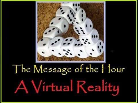 The Message of the Hour:  A Virtual Reality