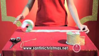 Como decorar com fitas e topes Santini Christmas