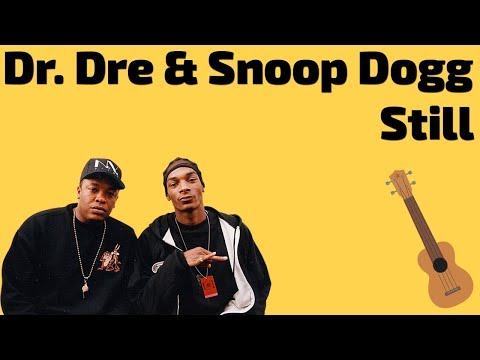 STILL DRE CHORDS by Dr Dre @ Ultimate-GuitarCom