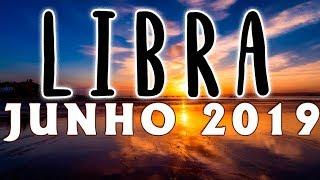 ♎ LIBRA JUNHO 2019 🙏 Receba as Bençãos