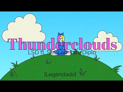 Download Lagu  LSD - Thunderclouds ft. Sia, Labrinth, Diplo Legendado/Tradução Mp3 Free